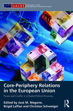 Core-periphery Relations in the European Union: Power and Conflict in a Dualist Political Economy (Hardback) book cover