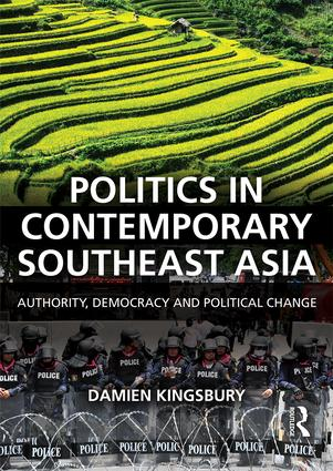 Politics in Contemporary Southeast Asia: Authority, Democracy and Political Change, 1st Edition (Paperback) book cover