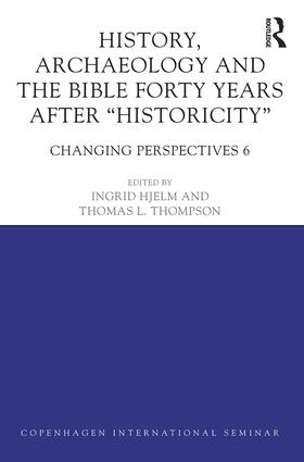 History, Archaeology and The Bible Forty Years After