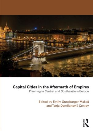 Capital Cities in the Aftermath of Empires: Planning in Central and Southeastern Europe, 1st Edition (Paperback) book cover