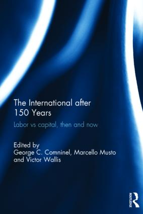 The International after 150 Years: Labor vs Capital, Then and Now, 1st Edition (Hardback) book cover