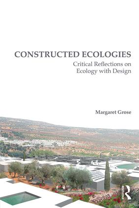 Constructed Ecologies: Critical Reflections on Ecology with Design book cover