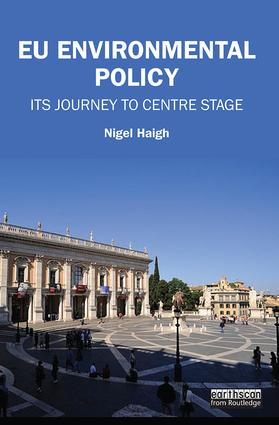 EU Environmental Policy: Its journey to centre stage book cover