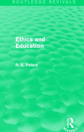 Ethics and Education (Routledge Revivals): 1st Edition (Hardback) book cover