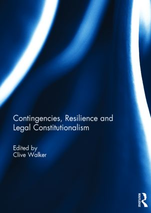 Contingencies, Resilience and Legal Constitutionalism: 1st Edition (Paperback) book cover