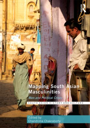 Mapping South Asian Masculinities: Men and Political Crises book cover