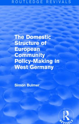 The Domestic Structure of European Community Policy-Making in West Germany (Routledge Revivals): 1st Edition (Paperback) book cover