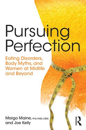 Pursuing Perfection: Eating Disorders, Body Myths, and Women at Midlife and Beyond, 1st Edition (Paperback) book cover