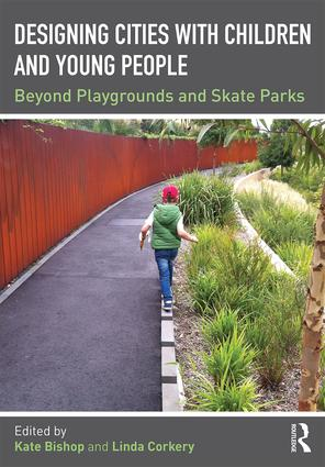 Designing Cities with Children and Young People: Beyond Playgrounds and Skate Parks book cover