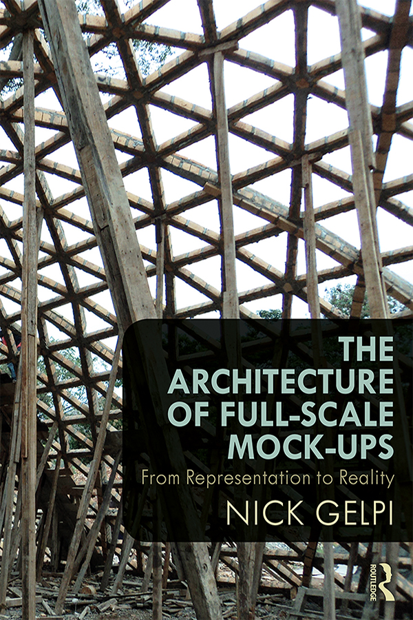The Architecture of Full-Scale Mock-Ups: From Representation to Reality book cover