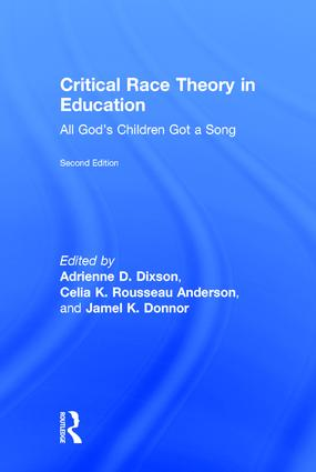 Critical Race Theory in Education: All God's Children Got ...