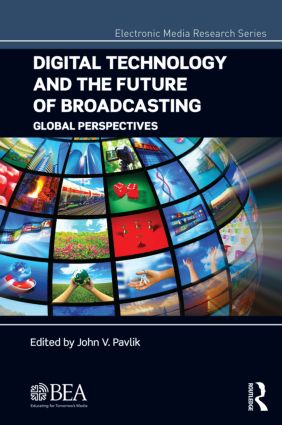 Digital Technology and the Future of Broadcasting: Global Perspectives (Hardback) book cover