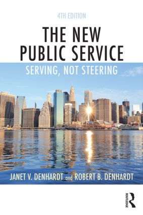 The New Public Service: Serving, Not Steering, 4th Edition (Paperback) book cover