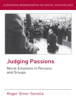 Judging Passions: Moral Emotions in Persons and Groups book cover