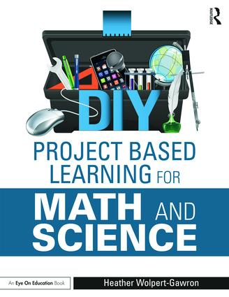 DIY Project Based Learning for Math and Science: 1st Edition (Paperback) book cover