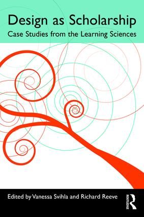 Design as Scholarship: Case Studies from the Learning Sciences, 1st Edition (Paperback) book cover