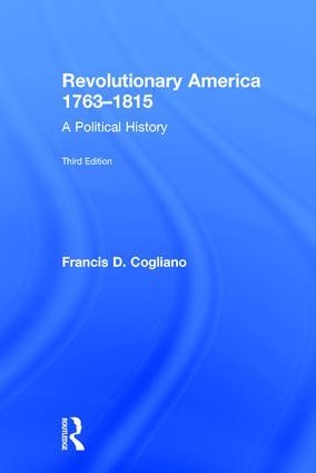 Revolutionary America, 1763-1815: A Political History, 3rd Edition (Hardback) book cover