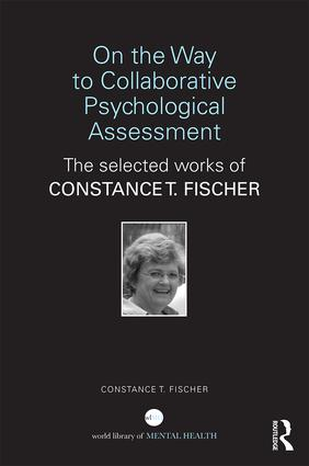 On the Way to Collaborative Psychological Assessment: The Selected Works of Constance T. Fischer book cover