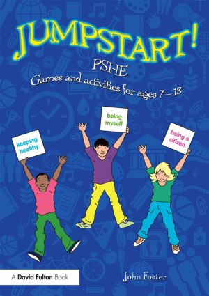 Jumpstart! PSHE: Games and activities for ages 7-13 book cover