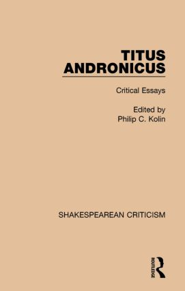 Titus Andronicus: Critical Essays book cover