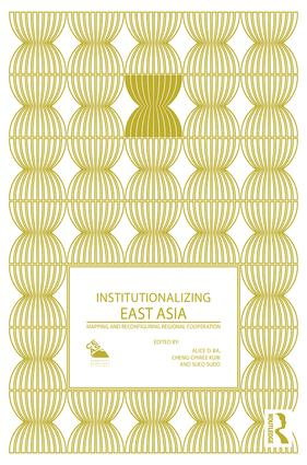 Institutionalizing East Asia: Mapping and Reconfiguring Regional Cooperation book cover
