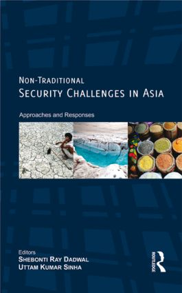 Non-Traditional Security Challenges in Asia: Approaches and Responses (Hardback) book cover