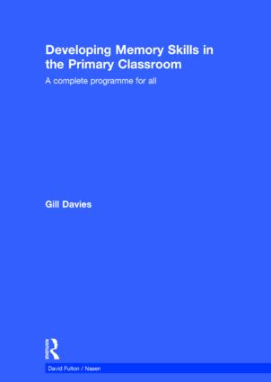 Developing Memory Skills in the Primary Classroom: A complete programme for all book cover