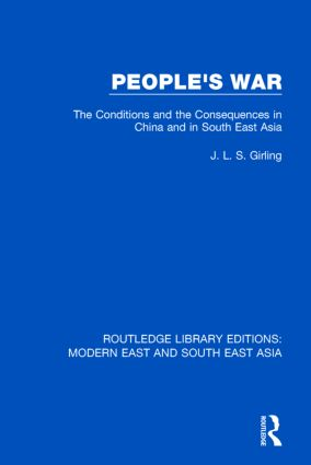 People's War (RLE Modern East and South East Asia): The Conditions and the Consequences in China and in South East Asia, 1st Edition (Hardback) book cover