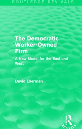 The Democratic Worker-Owned Firm (Routledge Revivals): A New Model for the East and West book cover
