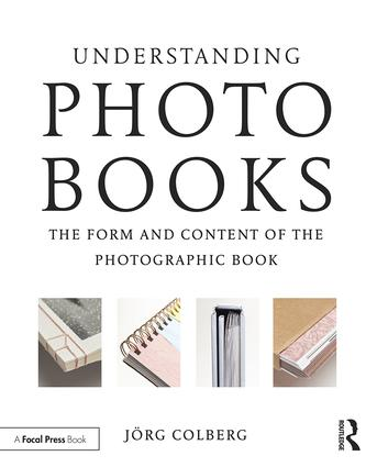 Understanding Photobooks: The Form and Content of the Photographic Book book cover