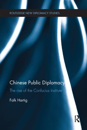Chinese Public Diplomacy: The Rise of the Confucius Institute, 1st Edition (Paperback) book cover