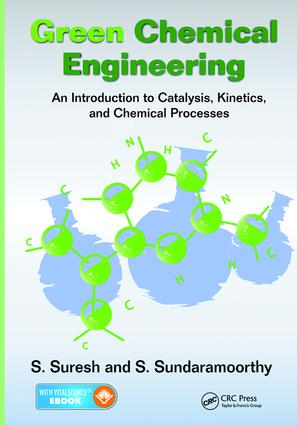 Green Chemical Engineering: An Introduction to Catalysis, Kinetics, and Chemical Processes