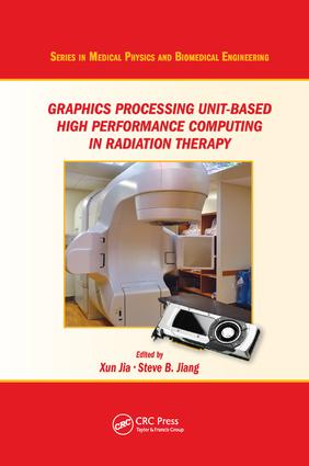 Graphics Processing Unit-Based High Performance Computing in Radiation Therapy: 1st Edition (Paperback) book cover