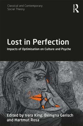 Lost in Perfection: Impacts of Optimisation on Culture and Psyche book cover