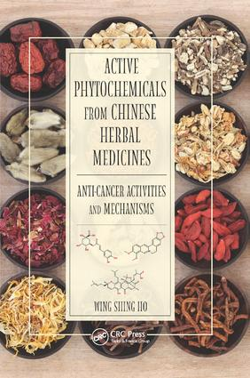 Active Phytochemicals from Chinese Herbal Medicines: Anti-Cancer Activities and Mechanisms, 1st Edition (Paperback) book cover