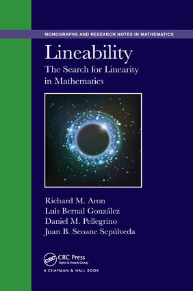 Lineability: The Search for Linearity in Mathematics, 1st Edition (Paperback) book cover