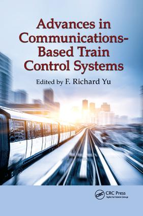Advances in Communications-Based Train Control Systems: 1st Edition (Paperback) book cover