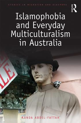Islamophobia and Everyday Multiculturalism in Australia: 1st Edition (Hardback) book cover