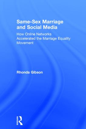 Same-Sex Marriage and Social Media: How Online Networks Accelerated the Marriage Equality Movement book cover