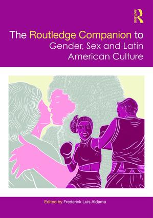 The Routledge Companion to Gender, Sex and Latin American Culture book cover