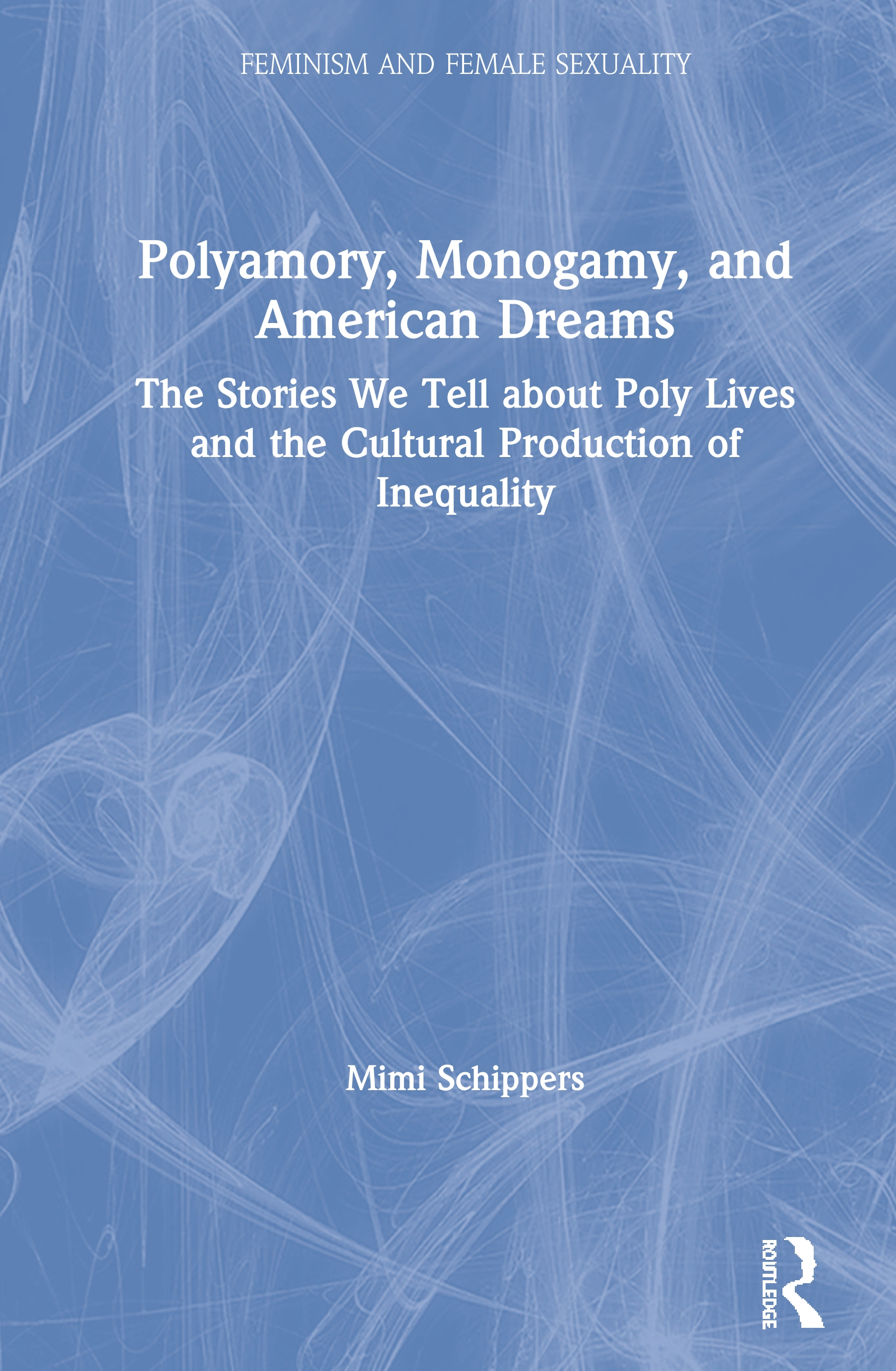 Polyamory, Monogamy, and American Dreams