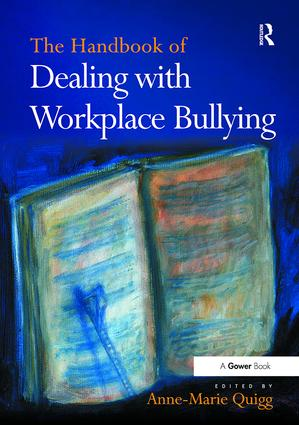 The Handbook of Dealing with Workplace Bullying: 1st Edition (Paperback) book cover