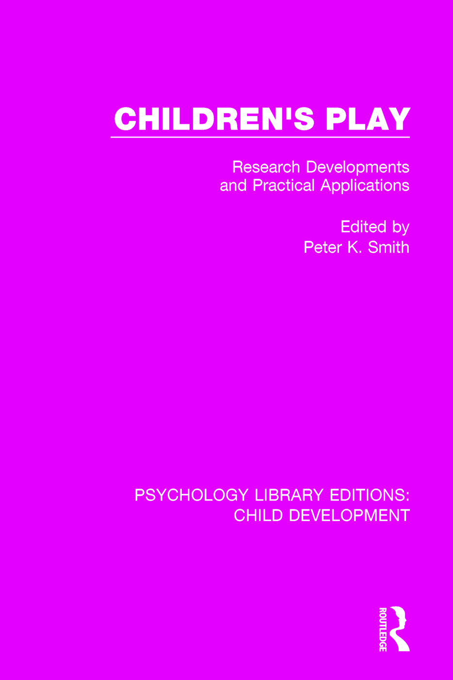 Children's Play: Research Developments and Practical Applications book cover