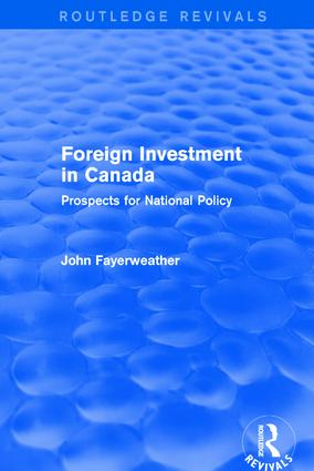 Foreign Investment in Canada: Prospects for National Policy: Prospects for National Policy, 1st Edition (Paperback) book cover
