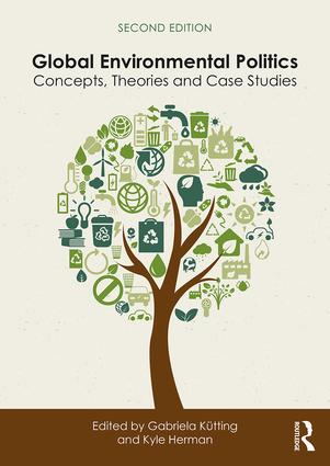 Global Environmental Politics: Concepts, Theories and Case Studies, 2nd Edition (Paperback) book cover