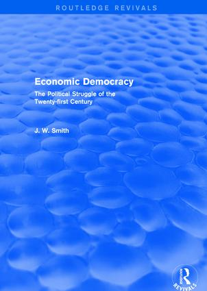 Economic Democracy: The Political Struggle of the 21st Century: The Political Struggle of the 21st Century, 1st Edition (Hardback) book cover