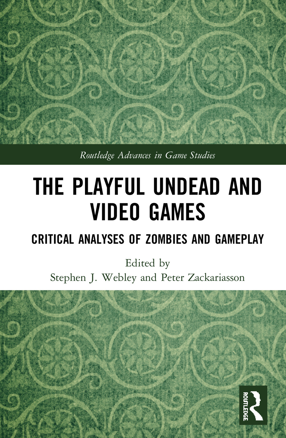 The Playful Undead and Video Games: Critical Analyses of Zombies and Gameplay book cover