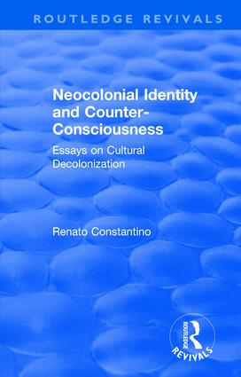 Neocolonial identity and counter-consciousness: essays on cultural decolonization book cover
