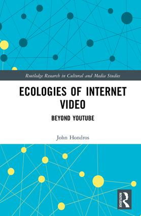 Ecologies of Internet Video: Beyond YouTube book cover