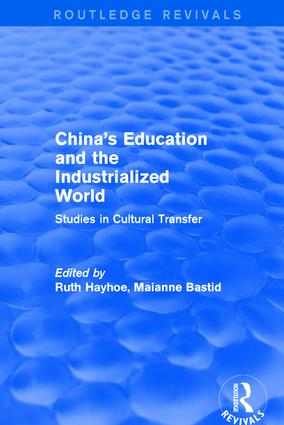 China's Education and the Industrialized World: Studies in Cultural Transfer: Studies in Cultural Transfer, 1st Edition (Hardback) book cover